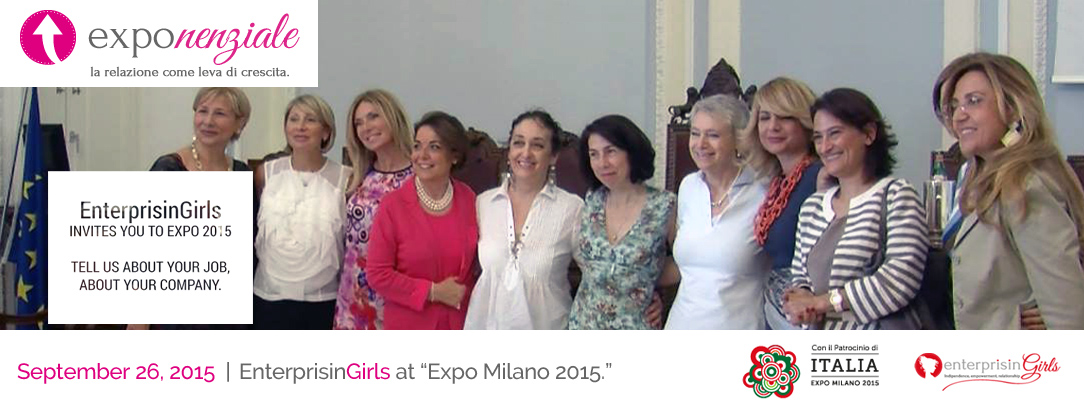 Exponenziale - EnterprisinGirls is pleased to invite you to Vivaio Donne in the Italian Pavillion of EXPO 2015